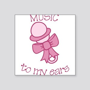 """Music To My Ears Square Sticker 3"""" x 3"""""""