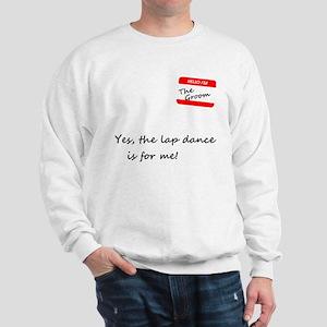 Groom Lap Dance Sweatshirt