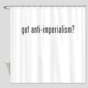 Got Anti-Imperialism? Shower Curtain