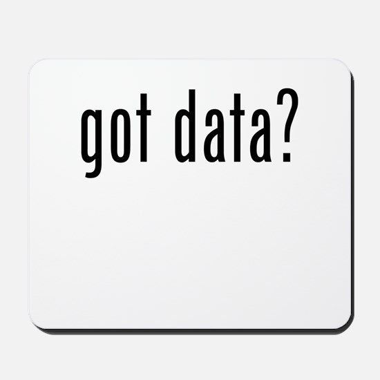 Got Data? Mousepad