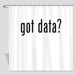Got Data? Shower Curtain