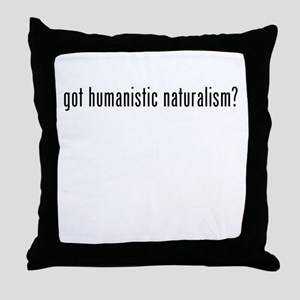 Got Humanistic Naturalism? Throw Pillow