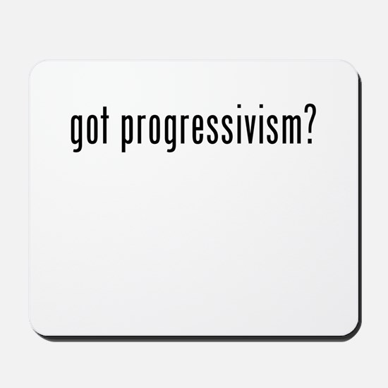 Got Progressivism? Mousepad
