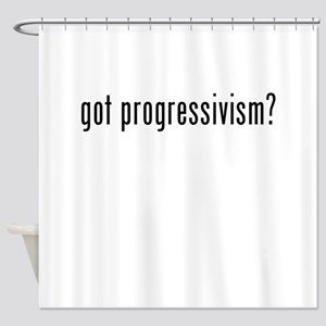 Got Progressivism? Shower Curtain