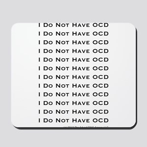 I do not have OCD Mousepad