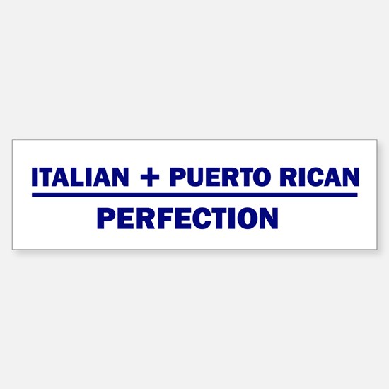Italian + Puerto Rican Bumper Bumper Bumper Sticker