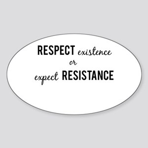 Respect Existence or Expect Resistance (black) Sti