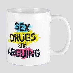 Sex Drugs and arguing Mug