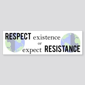 Respect Existence or Expect Resistance Bumper Stic
