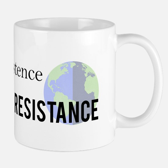 Respect Existence or Expect Resistance Mugs