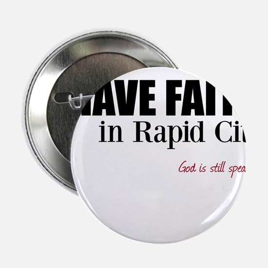 "Faith in Rapid City 2.25"" Button"