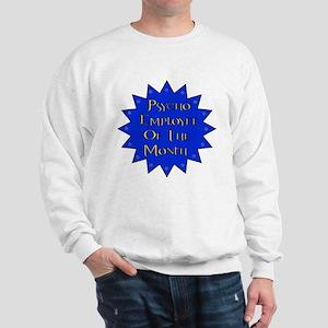 Psycho Employee Sweatshirt