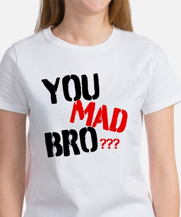 You mad bro Women's T-Shirt