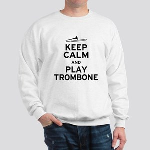 Keep Calm Play Trombone Sweatshirt