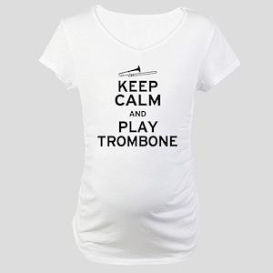 Keep Calm Play Trombone Maternity T-Shirt