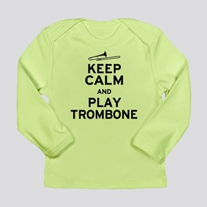 Keep Calm Play Trombone Long Sleeve Infant T-Shirt