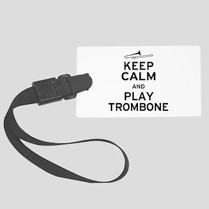 Keep Calm Play Trombone Large Luggage Tag