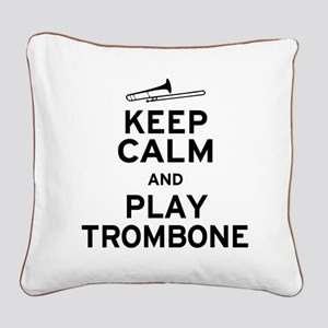 Keep Calm Play Trombone Square Canvas Pillow