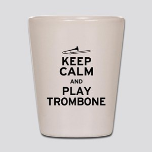 Keep Calm Play Trombone Shot Glass