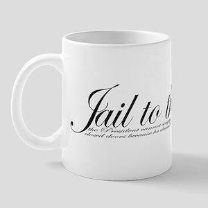 Jail To The Chief Mug