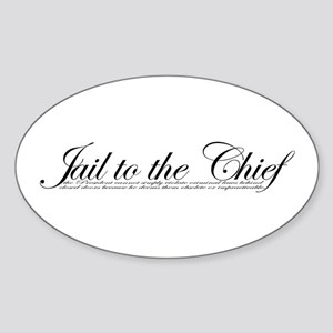 Jail To The Chief Oval Sticker