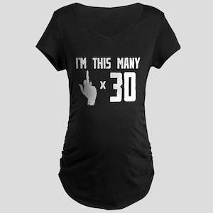 30th Birthday, Funny, Maternity Dark T-Shirt