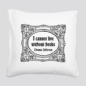 Without Books Square Canvas Pillow