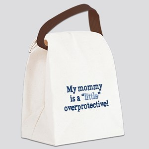 Mommy overprotective Canvas Lunch Bag