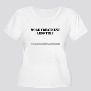 More Treatment Less Time Women's Plus Size Scoop N
