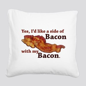 side of bacon Square Canvas Pillow