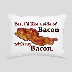 side of bacon Rectangular Canvas Pillow
