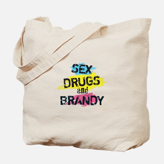 Sex Drugs And Brandy Tote Bag