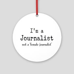 just journalist Ornament (Round)