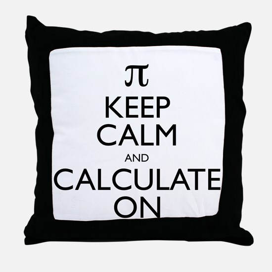 Keep Calm and Calculate On Throw Pillow