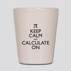 Keep Calm and Calculate On Shot Glass