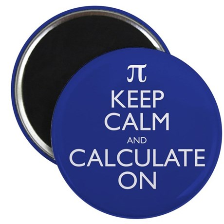 """Keep Calm and Calculate On 2.25"""" Magnet (10 pack)"""