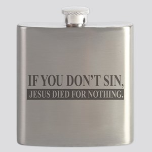 If you don't sin, Jesus, died for nothing, Flask