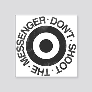 "Don't Shoot the Messenger Square Sticker 3"" x 3"""