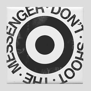 Don't Shoot the Messenger Tile Coaster
