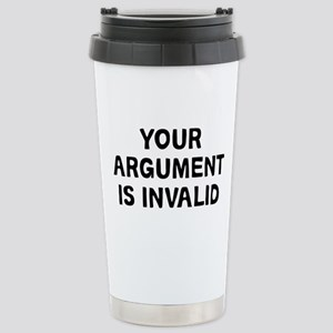 Your Argument 16 oz Stainless Steel Travel Mug