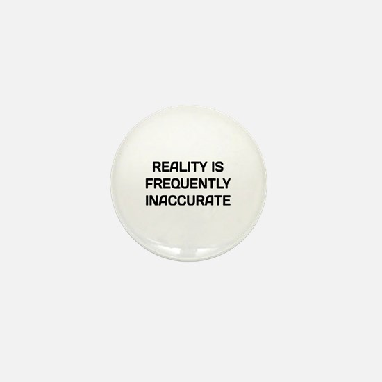 Reality Innacurate Mini Button