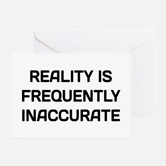 Reality Innacurate Greeting Card