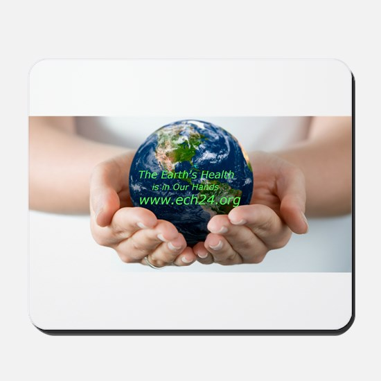"""""""The Earth's Health is in Our Hands"""" Mousepad"""
