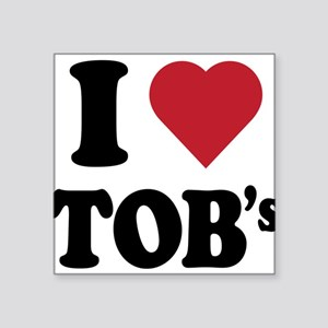"""I Heart TOB's (tig ole bitties) Square Sticker 3"""""""