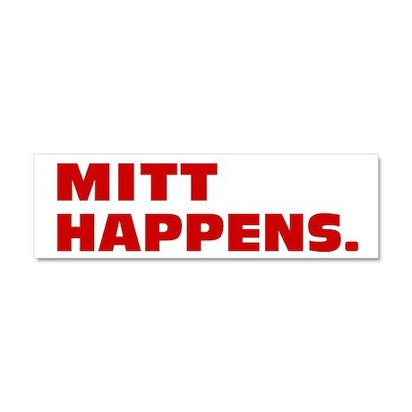 Mitt Happens Car Magnet 10 x 3