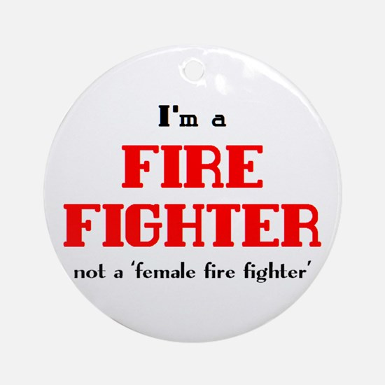 just fire fighter Ornament (Round)