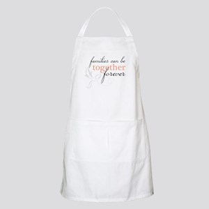 Families Can Be Together Apron