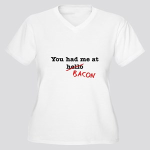 Bacon You Had Me At Women's Plus Size V-Neck T-Shi