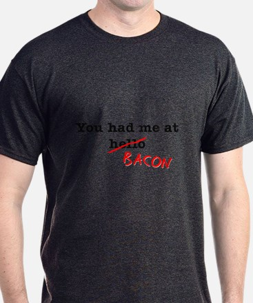Bacon You Had Me At T-Shirt
