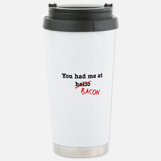 Bacon You Had Me At Stainless Steel Travel Mug